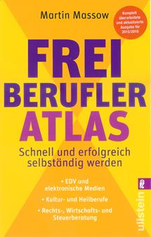 Freiberufler-Atlas. Schnell und erfolgreich selbständig werden